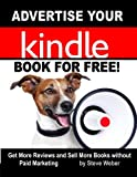 img - for Advertise Your Kindle Book for Free!: Get More Reviews and Sell More Books Without Paid Marketing book / textbook / text book