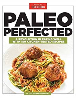 Book Cover: Paleo Perfected: A Revolution in Eating Well with 150 Kitchen-Tested Recipes