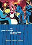 img - for The Jazz Cadence of American Culture (Film and Culture) book / textbook / text book