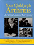 Your Child with Arthritis: A Family G...