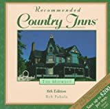 img - for Recommended Country Inns the Midwest: Illinois, Indiana, Iowa, Michigan, Minnesota, Missouri, Nebraska, Ohio, Wisconsin (6th ed) book / textbook / text book