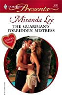 The Guardian's Forbidden Mistress (Harlequin Presents)