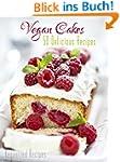 Vegan Cakes: 50 Delicious Vegan Cake...