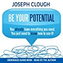 Be Your Potential  by Joseph Clough Narrated by Joseph Clough