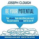 Be Your Potential | Joseph Clough