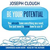 Be Your Potential | [Joseph Clough]