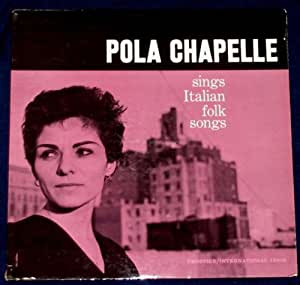 Pola Chapelle Raphael Boguslav - Pola Chapelle Italian Folk Songs LP - Amazon.com Music
