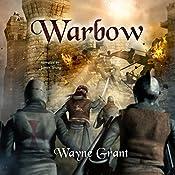 Warbow: The Saga of Roland Inness, Volume 2 | Wayne Grant