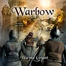 Warbow: The Saga of Roland Inness, Volume 2 Audiobook by Wayne Grant Narrated by James Young