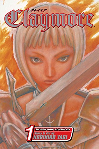Claymore, Vol. 1: Silver-eyed Slayer (Claymore, #1)