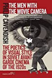 "BOOKS RECEIVED: Philip Cavendish, ""The Men with the Movie Camera: The Poetics of Visual Style in Soviet Avant-Garde Cinema of the 1920s"" (Berghahn Books, 2016)"