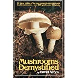 Mushrooms Demystifiedby David Arora