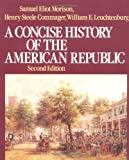 A Concise History of the American Republic: Single Volume (0195031806) by Morison, Samuel Eliot