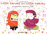 img - for Little Daruma and Little Daikoku: A Japanese Children's Tale book / textbook / text book