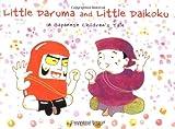 img - for Little Daruma and Little Daikoku: A Japanese Children's Tale book / textbook / text book