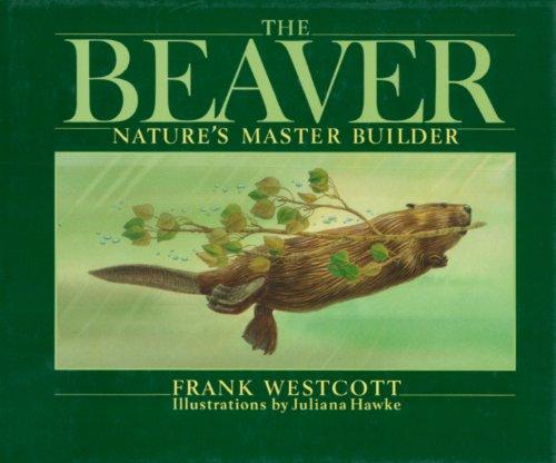 The Beaver: Nature's Master Builder