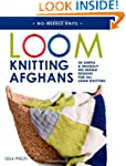 Loom Knitting Afghans: 20 Simple & Sn...