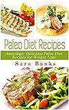 Paleo Diet: Amazingly Delicious Paleo Diet Recipes for Weight Loss (Weight Loss Recipes, Paleo Diet Recipes Book 1) (English Edition)