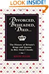 Divorced, Beheaded, Died...: The Hist...