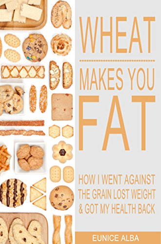 wheat-makes-you-fat-how-i-went-against-the-grain-lost-weight-got-my-health-back