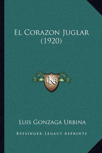 El Corazon Juglar (1920)