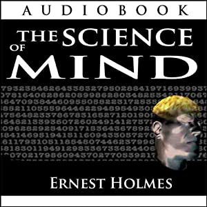 The Science of Mind | [Ernest Holmes]