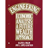 Engineering Economic Analysis: Future Wealth Approach (The Grid series in industrial engineering) ~ Ralph O. Swalm