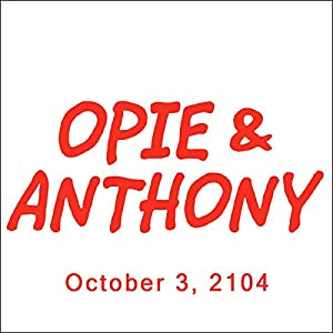 Opie & Anthony, October 3, 2014 Radio/TV Program