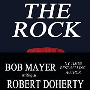 The Rock | [Robert Doherty, Bob Mayer]