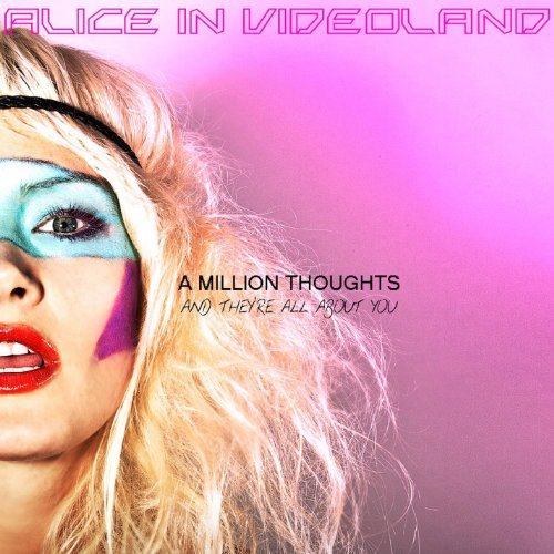 alice in videoland - A Million Thoughts and They