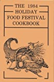 The 1984 Holiday Food Festival Cookbook (The Extension Homemaker Clubs of Natrona County)