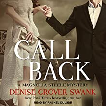 Call Back: Magnolia Steele Mystery Series, Book 3 Audiobook by Denise Grover Swank Narrated by Rachel Dulude