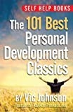 Self Help Books: The 101 Best Personal Development Classics