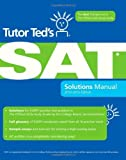 img - for Tutor Ted's SAT Solutions Manual: The Ideal Companion Volume to The Official SAT Study Guide, 2nd Edition [Paperback] [2010] (Author) Ted Dorsey book / textbook / text book