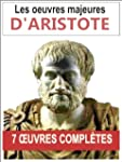 Aristote: Les 7 oeuvres majeures et c...