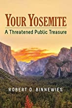 Your Yosemite A Threatened Public Treasure