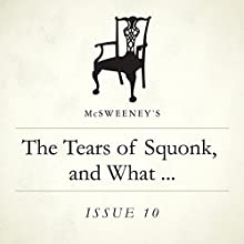 The Tears of Squonk, and What Happened Thereafter Miscellaneous Auteur(s) : Glen David Gold Narrateur(s) : John Glouchevitch