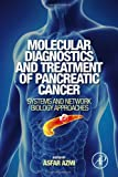 img - for Molecular Diagnostics and Treatment of Pancreatic Cancer: Systems and Network Biology Approaches book / textbook / text book