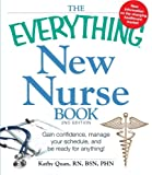 img - for The Everything New Nurse Book, 2nd Edition: Gain confidence, manage your schedule, and be ready for anything! book / textbook / text book
