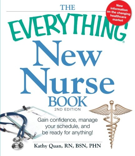 The Everything New Nurse Book, 2Nd Edition: Gain Confidence, Manage Your Schedule, And Be Ready For Anything! front-1068488