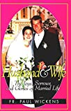 img - for Husband and Wife: The Joys, Sorrows and Glories of Married Life book / textbook / text book
