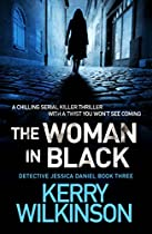 THE WOMAN IN BLACK: A CHILLING SERIAL KILLER THRILLER WITH A TWIST YOU WON'T SEE COMING (DETECTIVE JESSICA DANIEL THRILLER SERIES BOOK 3)