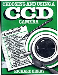 Choosing and Using a CCD Camera