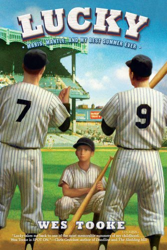 Lucky: Maris, Mantle, and My Best Summer Ever, Wes Tooke