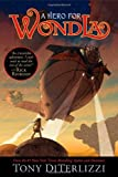 A Hero for WondLa (The Search for WondLa) [Hardcover] [2012] (Author) Tony DiTerlizzi