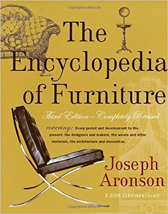 The Encyclopedia of Furniture: Third Edition - Completely Revised