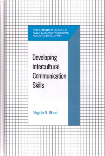 Developing Intercultural Communication Skills (Professional Practices in Adult Education and Human Resource Development)