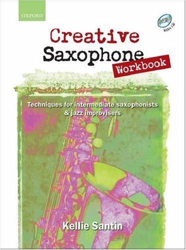 Creative Saxophone Workbook + CD: Techniques for intermediate saxophonists & jazz improvisers