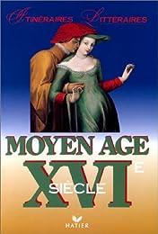 MOYEN AGE. XVIème siècle