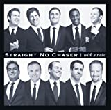 With A Twist Straight No Chaser